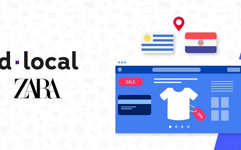 Zara picks dLocal as payment platform in Uruguay and Paraguay
